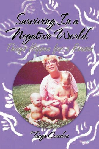 9781456764470: Surviving in a Negative World: Things Happen for a Reason
