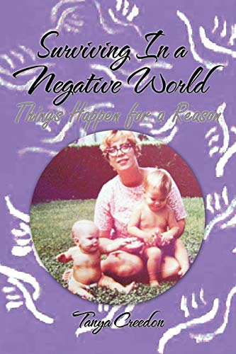 9781456764487: Surviving In a Negative World: Things Happen for a Reason