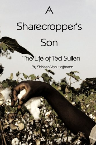 9781456765668: A Sharecropper's Son: The Life of Ted Sullen