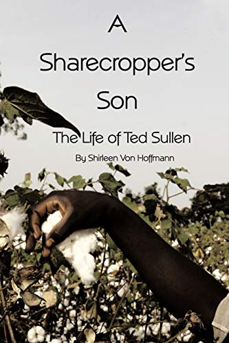 9781456765675: A Sharecropper's Son: The Life of Ted Sullen