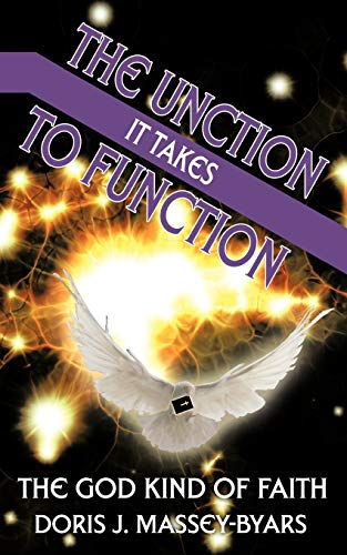 9781456765804: The Unction it Takes to Function: The God Kind of Faith