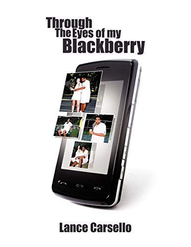 Through The Eyes Of My Blackberry: Lance Carsello