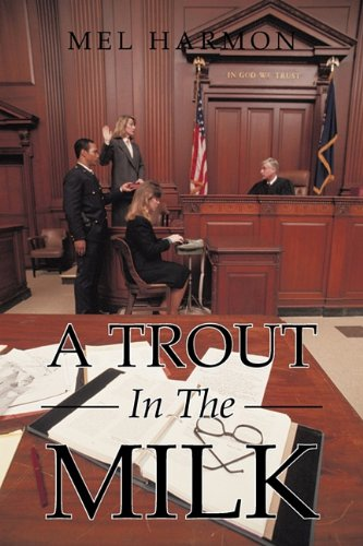 9781456767440: A Trout In The Milk: Profiles In Prosecution