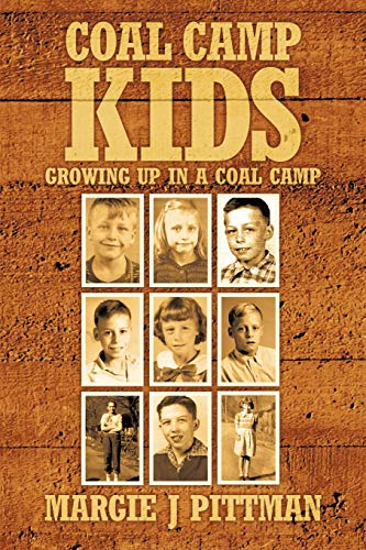 9781456767730: Coal Camp Kids: Growing Up In A Coal Camp