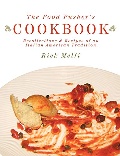 9781456769505: The Food Pusher's Cookbook: Recollections & Recipes of an Italian American Tradition