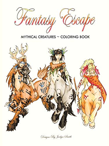 Fantasy Escape Mythical Creatures Coloring Book Jaclyn Smith
