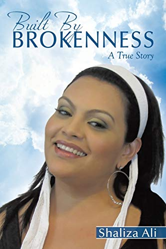 9781456770174: Built By Brokenness: A True Story