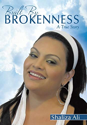 9781456770181: Built By Brokenness: A True Story