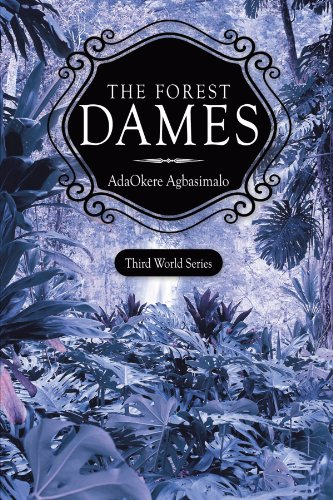 The Forest Dames: Agbasimalo, AdaOkere