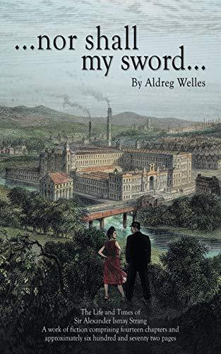 Nor Shall My Sword.: Aldreg Welles