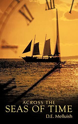 Across the Seas of Time: Melluish, D. E.