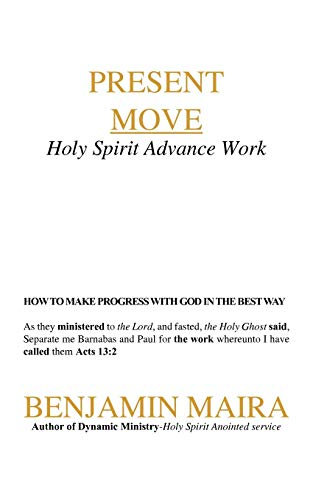 Present Move Holy Spirit Advance Work: Benjamin Maira