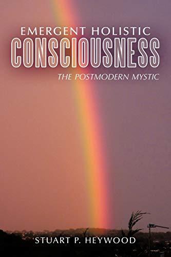 9781456771249: Emergent Holistic Consciousness: The Postmodern Mystic