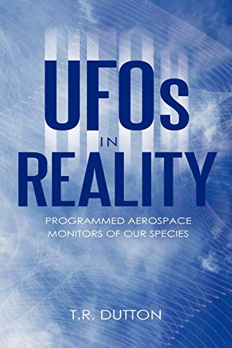 9781456771591: Ufos In Reality: Programmed Aerospace Monitors Of Our Species