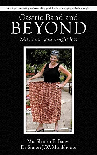 Gastric Band And Beyond: Maximise Your Weight Loss: Bates, Mrs. Sharon E.