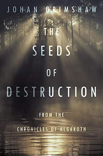 9781456771850: The Seeds Of Destruction: From The Chronicles Of Algaroth
