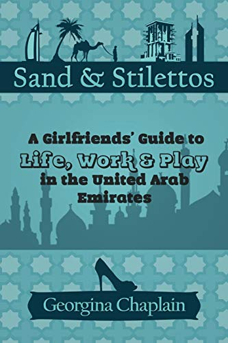 9781456772277: Sand & Stilettos: A Girls' Guide to Life, Work & Play in the United Arab Emirates