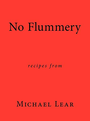 9781456773137: No Flummery: Recipes from Michael Lear