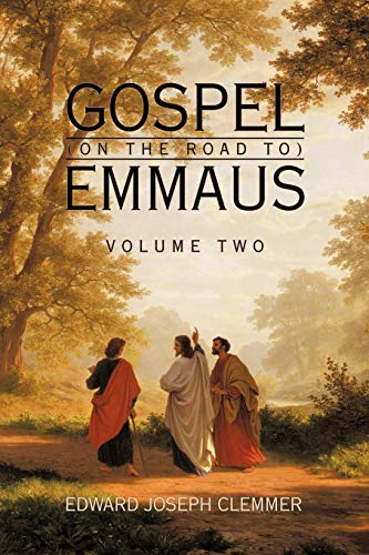 9781456773786: Gospel (on the Road To) Emmaus: Volume Two