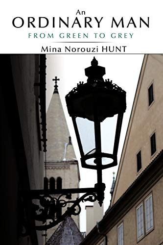 An Ordinary Man From Green To Grey: Mina Norouzi Hunt
