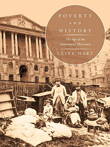 9781456773946: Poverty and History: The Age of the Sentimental Mercenary