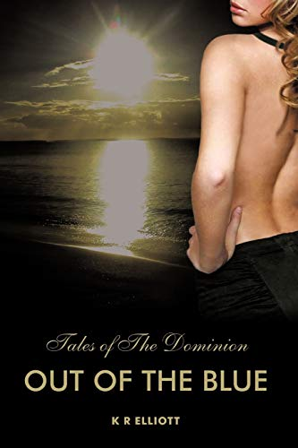 9781456774394: Out Of The Blue (Tales Of The Dominion)