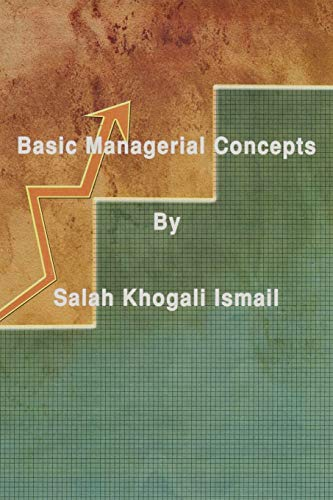 Basic Managerial Concepts: Ismail, Salah Khogali
