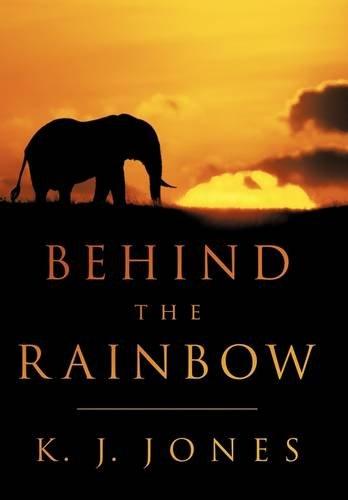 Behind the Rainbow: Jones, K. J.