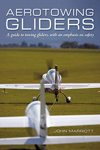 9781456775155: Aerotowing Gliders: A Guide to Towing Gliders, with an Emphasis on Safety