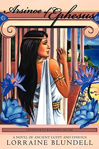 Arsinoe of Ephesus: Lorraine Blundell