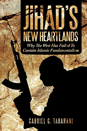 9781456777715: Jihad's New Heartlands: Why the West Has Failed to Contain Islamic Fundamentalism