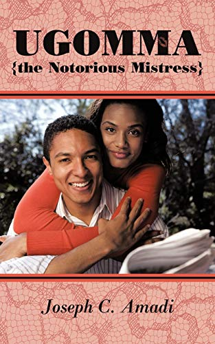 9781456778446: Ugomma The Notorious Mistress: A True Short Story