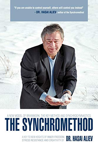 9781456779115: The Synchromethod: A Key to New Heights of Inner Freedom, Stress Resistance and Creativity