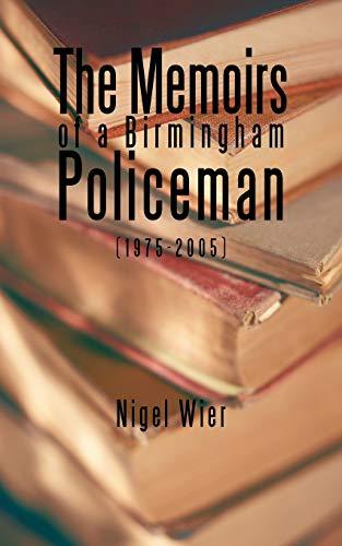 The Memoirs of a Birmingham Policeman (1975-2005): Nigel Wier