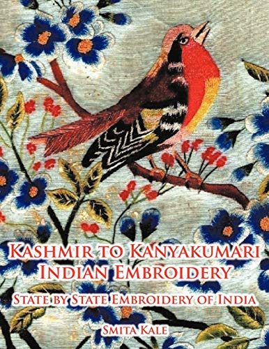9781456779535: Kashmir to Kanyakumari Indian Embroidery: State by State Embroidery of India