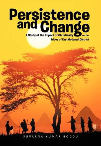 9781456780722: Persistence and Change: A Study of the Impact of Christianity on the Tribes of East Godavari District