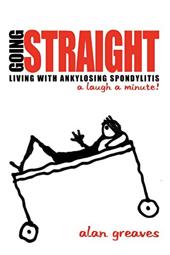 9781456783051: Going Straight: Living with Ankylosing Spondylitis-A Laugh a minute!