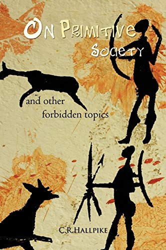 9781456783785: On Primitive Society: And other Forbidden Topics