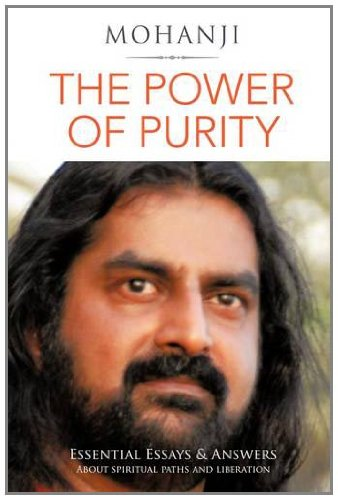 9781456783860: THE POWER OF PURITY: ESSENTIAL ESSAYS & ANSWERS About Spiritual Paths and Liberation