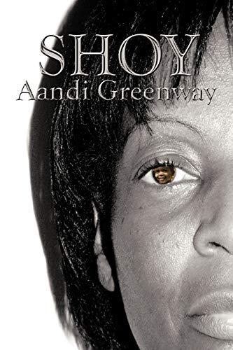 Shoy: Greenway, Aandi