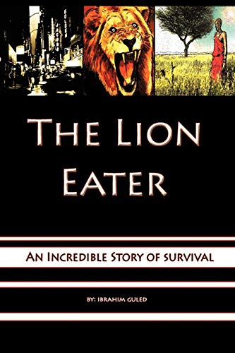9781456784256: The Lion Eater: An Incredible Story Of Survival