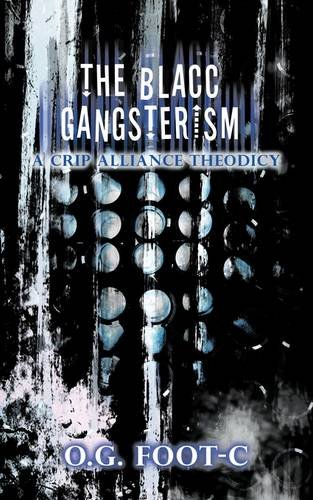 9781456785307: The Blacc Gangsterism: A Crip Alliance Theodicy