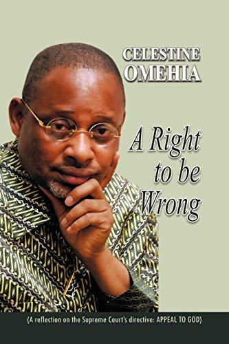 A Right to be Wrong: Celestine Omehia