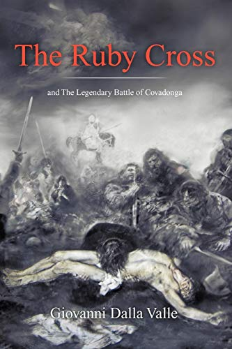 9781456786236: The Ruby Cross: And The Legendary Battle Of Covadonga
