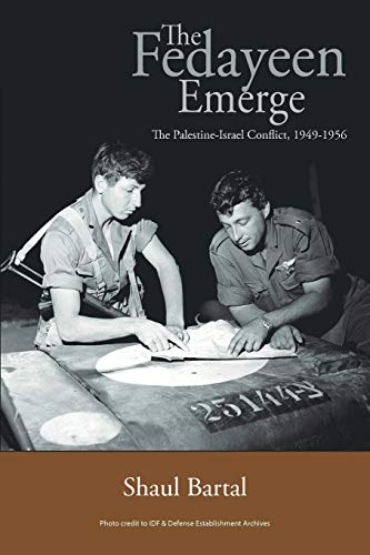 9781456786793: The Fedayeen Emerge: The Palestine-Israel Conflict, 1949-1956