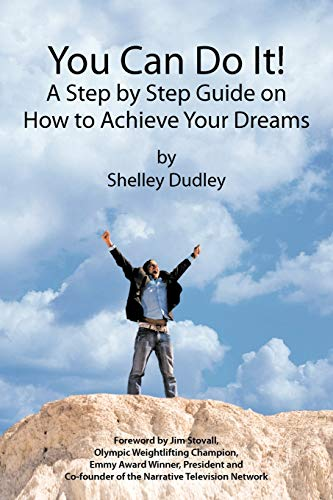 9781456788209: You Can Do It!: A Step by Step Guide on How to Achieve Your Dreams