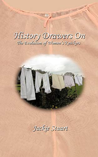 History Drawers On The Evolution of Womens Knickers: Jackie Stuart