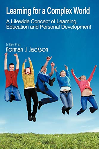 Learning for a Complex World: A Lifewide Concept of Learning, Education and Personal Development: ...