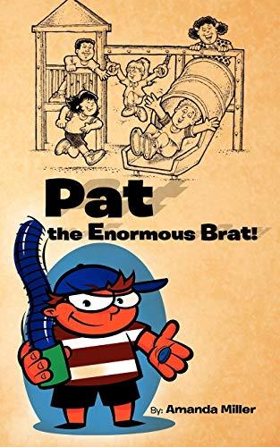 9781456793913: Pat The Enormous Brat!