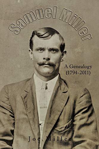 Samuel Miller: A Genealogy (1974-2011): Joe Miller